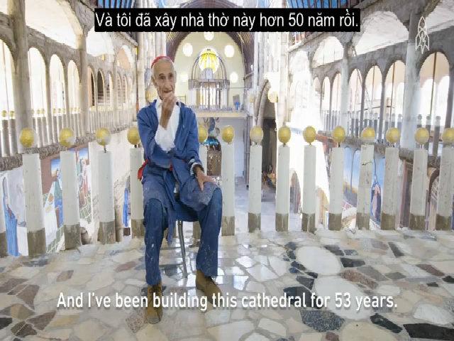 Người hơn 55 năm xây nhà thờ một mình