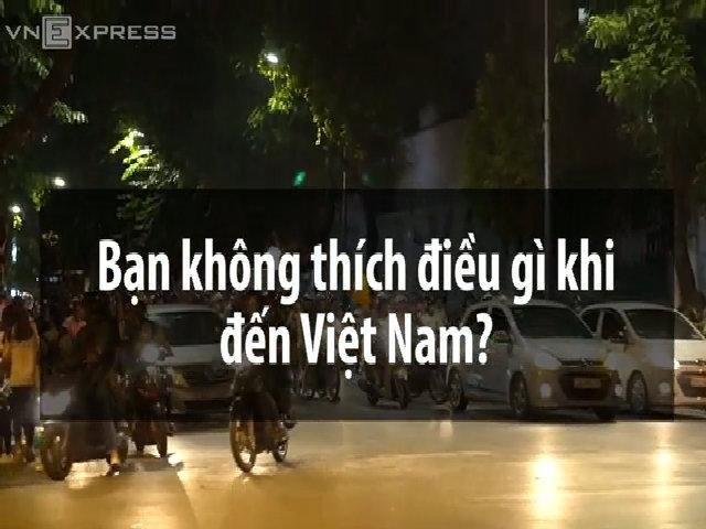 Những điều khách Tây không thích ở Việt Nam