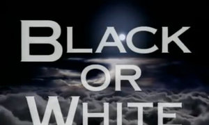 'Black or White' - Michael Jackson