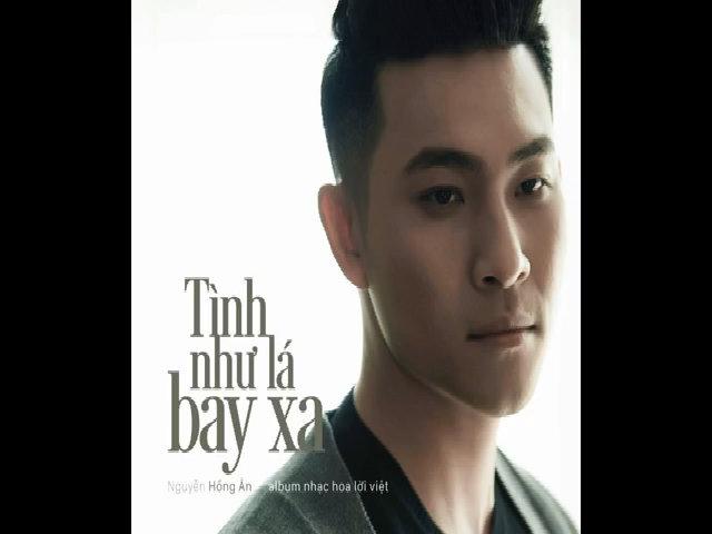 Nguyễn Hồng Ân hát lại loạt hit nhạc Hoa lời Việt