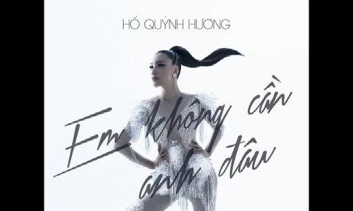 """Ca khúc """"Em không cần anh đâu"""" của Hồ Quỳnh Hương (sáng tác: Dương Khắc Linh)."""