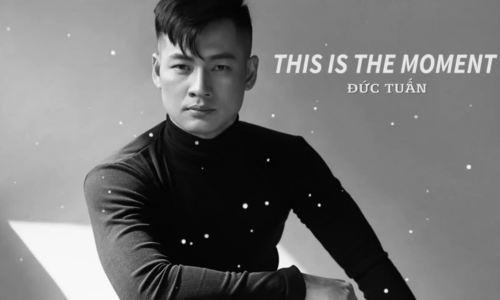 Đức Tuấn hát 'This is the moment'