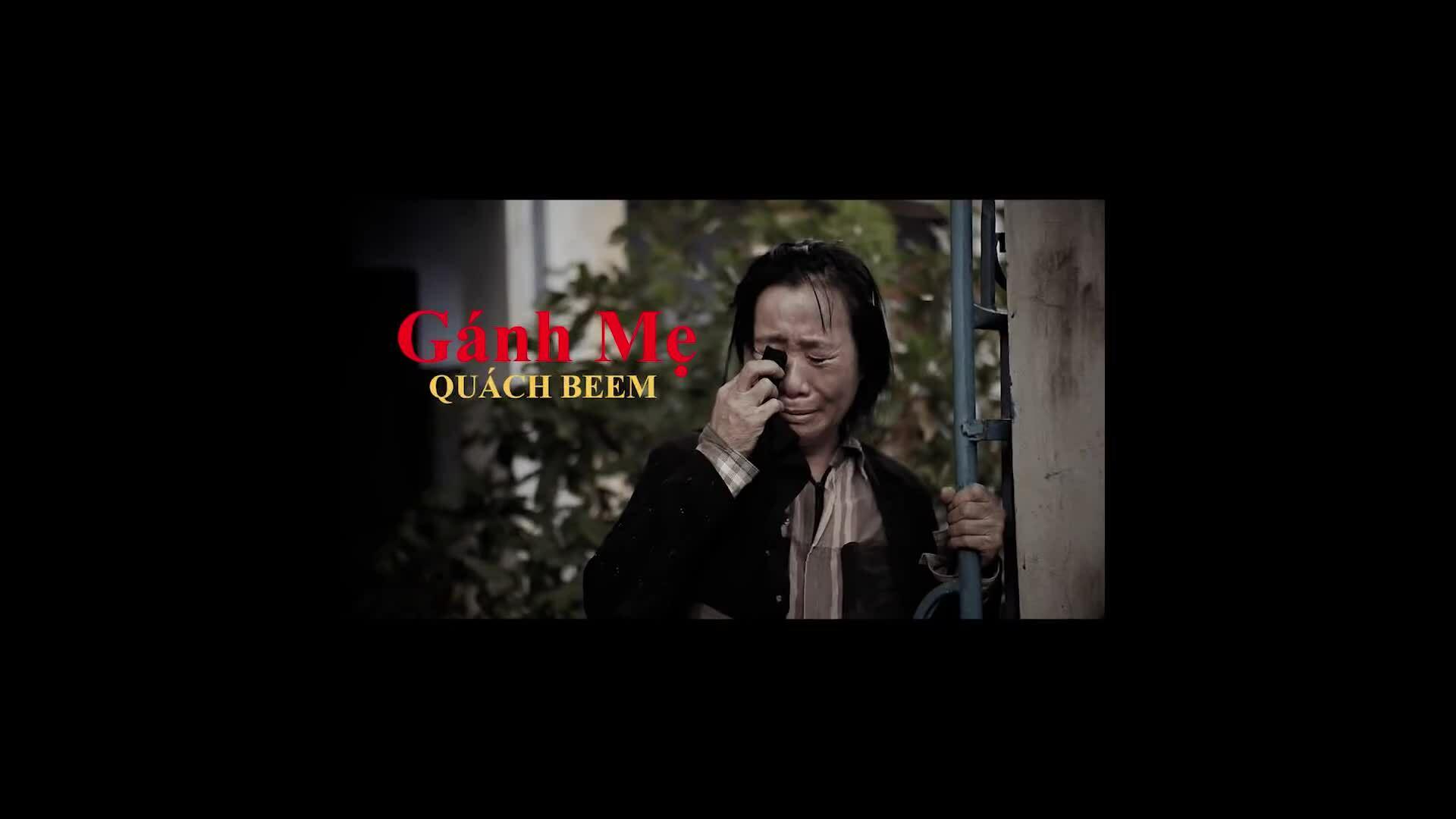 """MV """"Gánh mẹ"""" - Quách Beem"""