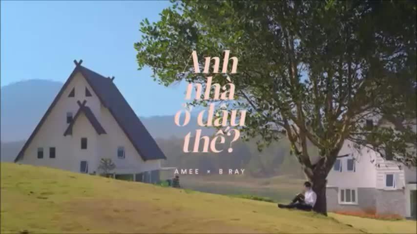 """MV """"Anh nhà ở đâu thế"""" - Amee - B Ray"""