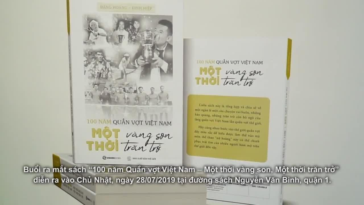 Sách viết về thời vàng son của quần vợt Việt Nam