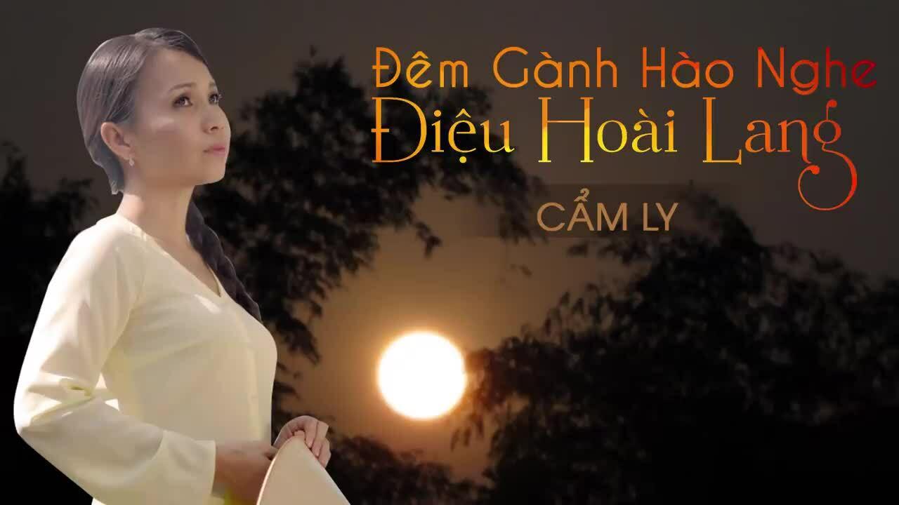 Cẩm Ly hát 'Đêm Gánh Hào nhớ điệu Hoài Lang'