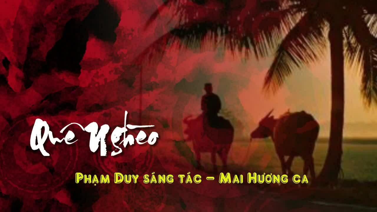 """Ca khúc """"Quê nghèo"""" - Phạm Duy sáng tác, Mai Hương thu âm trước năm 1975"""