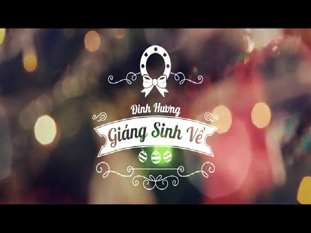 MV 'Giáng sinh về' - Đinh Hương