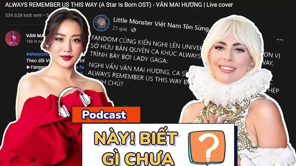 Fan Lady Gaga tố Văn Mai Hương cover kiếm tiền không xin phép, đòi bằng chứng đến cùng
