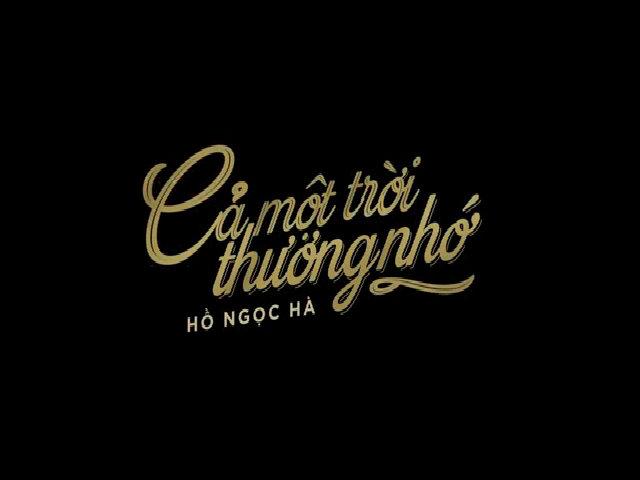 MV 'Cả một trời thương nhớ' - Hồ Ngọc Hà