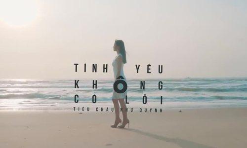 Teaser MV 'Tình yêu không có lỗi' - Tiêu Châu Như Quỳnh