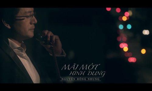 MV 'Mãi một hình dung' của Nguyễn Hồng Nhung
