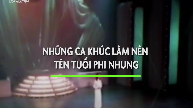 Những ca khúc làm nên tên tuổi Phi Nhung