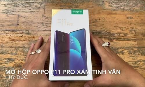 Mở hộp Oppo F11 Pro Xám tinh vân