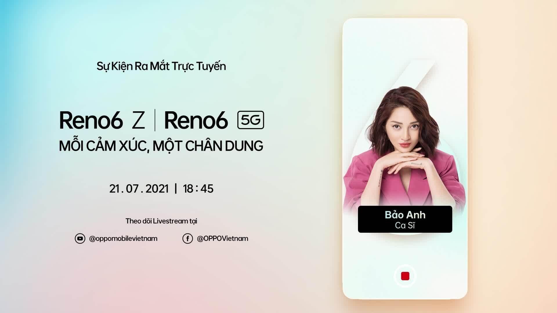 Oppo Reno6 Z ra mắt trực tuyến vào tối 21/7