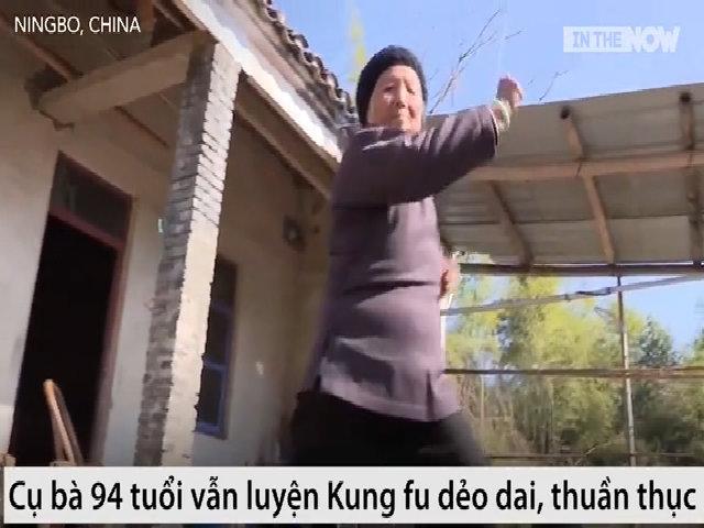 'Bà ngoại' Kung fu 94 tuổi vẫn múa võ dẻo dai