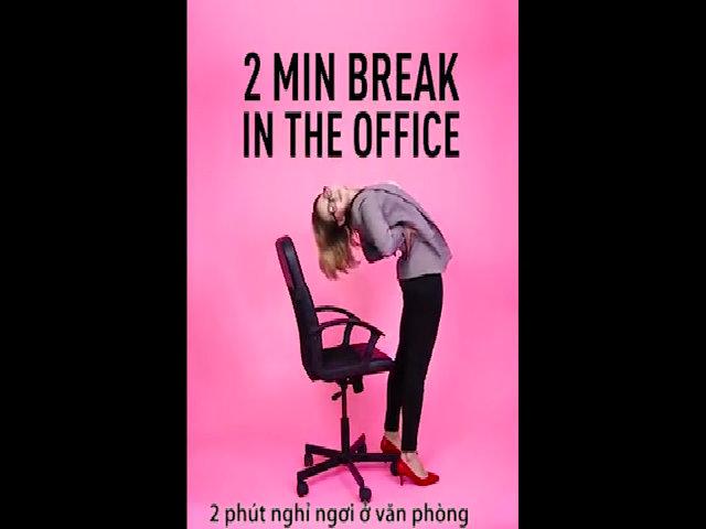 2 phút nghỉ ngơi tại văn phòng giúp phục hồi năng lượng