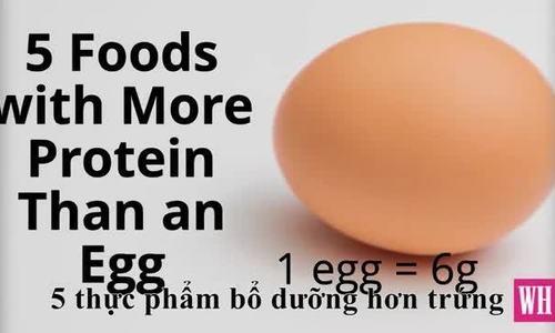 Thực phẩm giàu đạm hơn trứng gà