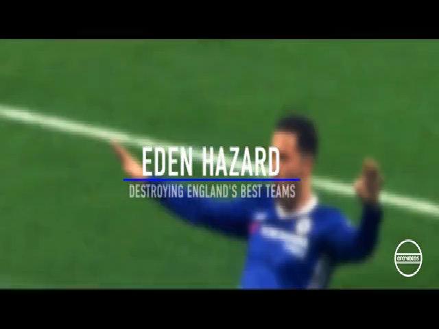 Màn trình diễn của Hazard trước các đội bóng lớn