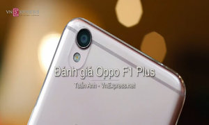 Video đánh giá Oppo F1 Plus