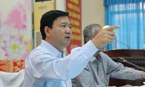Ông Đinh La Thăng: 'Loại ngay cán bộ không đặt mình vào vị trí dân'