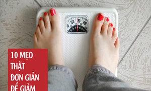 10 mẹo giảm cân nhanh chóng