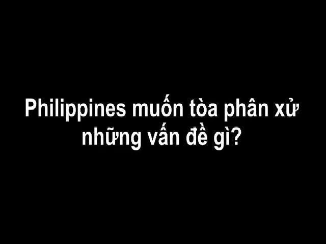 Philippines muốn tòa phân xử những vấn đề gì?