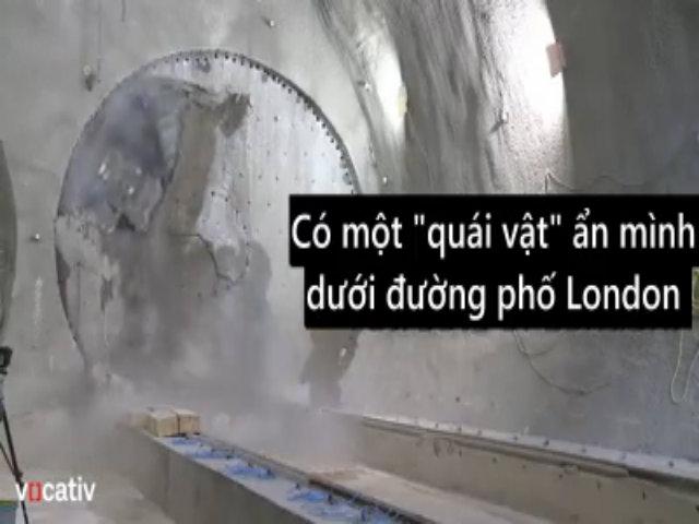 Siêu máy khoan nghìn tấn xây đường hầm dưới lòng London
