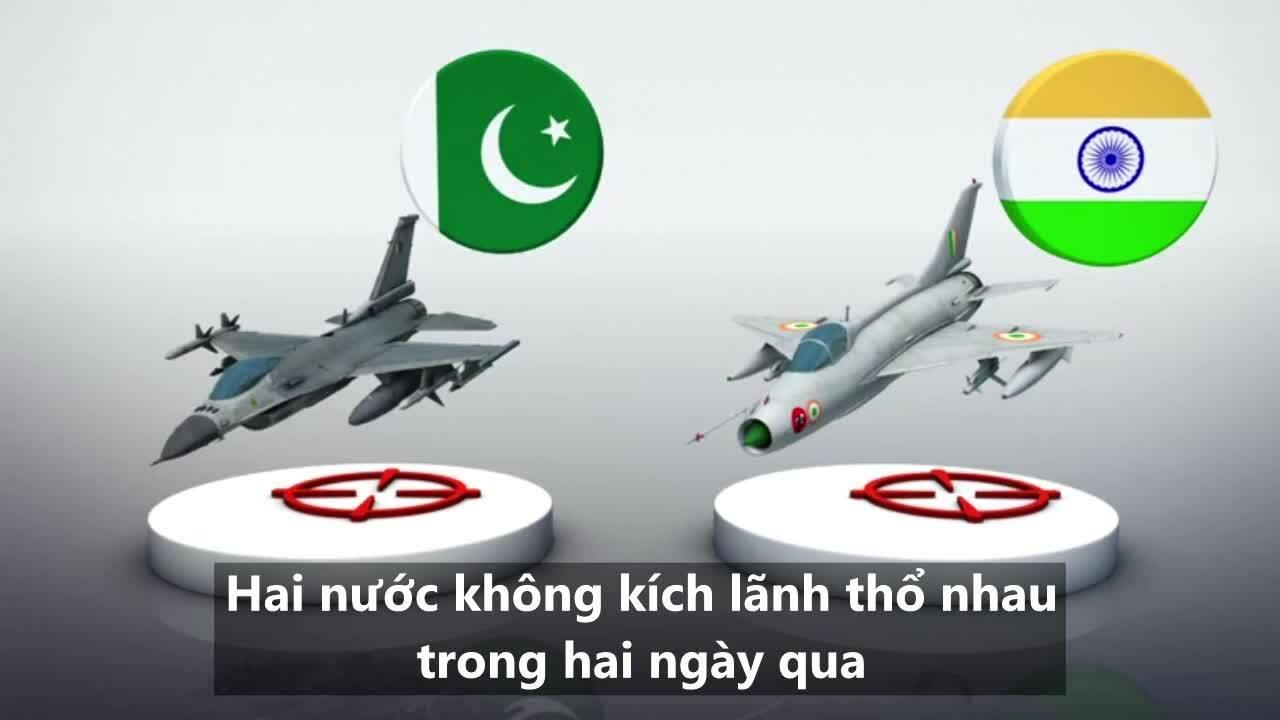 Diễn biến vụ Ấn Độ và Pakistan bắn rơi tiêm kích của nhau