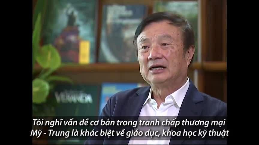 Chủ tịch Huawei nêu lý do cơ bản của thương chiến Mỹ - Trung