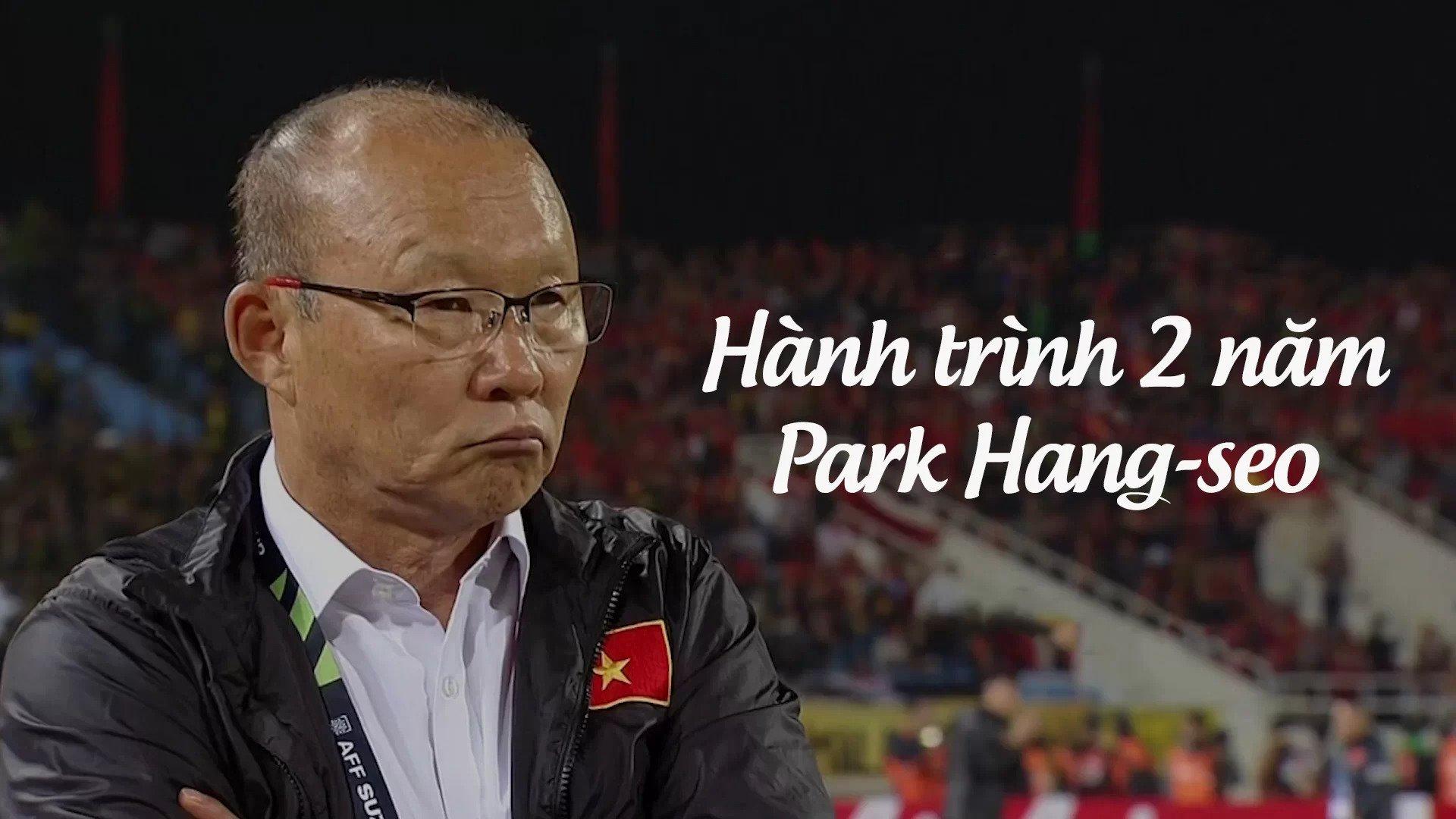 Hành trình 2 năm vươn tầm châu lục của HLVPark Hang-seo