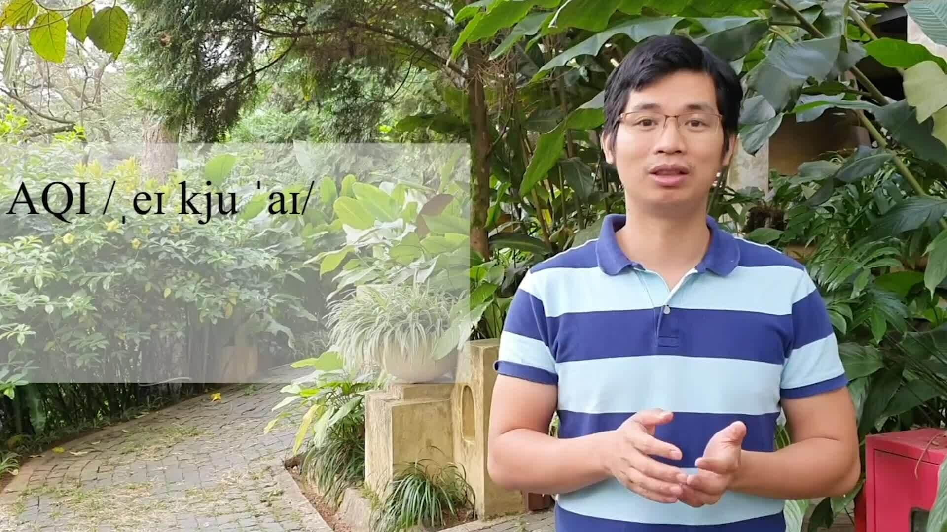 Phát âm từ AQI - chỉ số chất lượng không khí bằng tiếng Anh