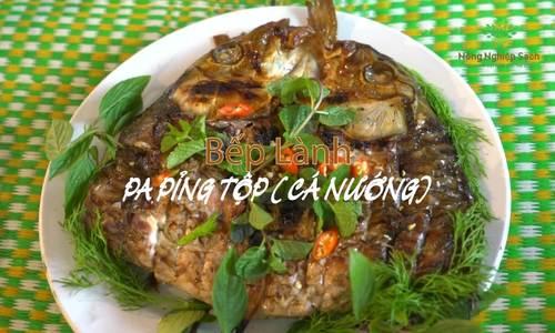 Pa pỉnh tộp: Đậm đà món cá nướng Tây Bắc