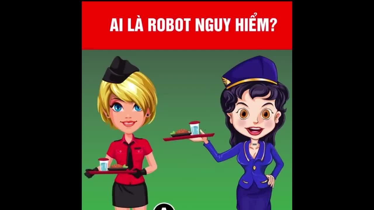 Ai là robot nguy hiểm?