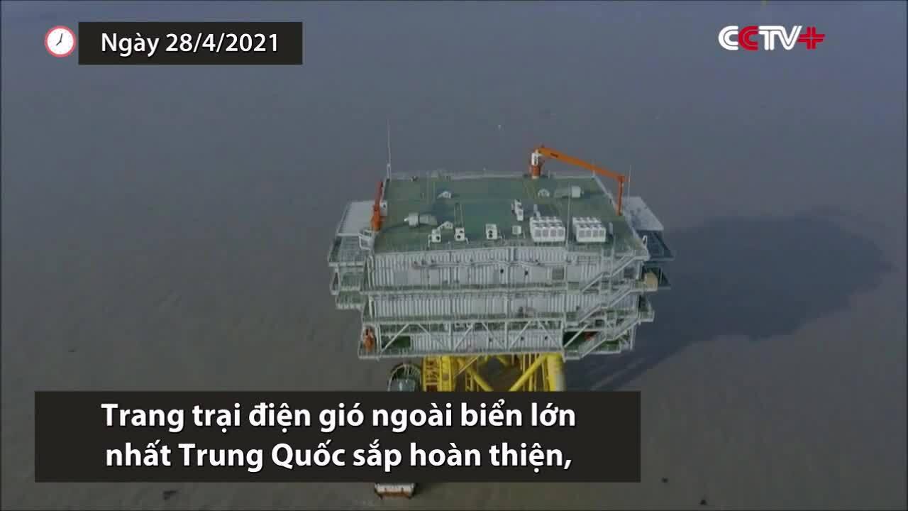 Trang trại điện gió ngoài biển lớn nhất Trung Quốc sắp hoạt động