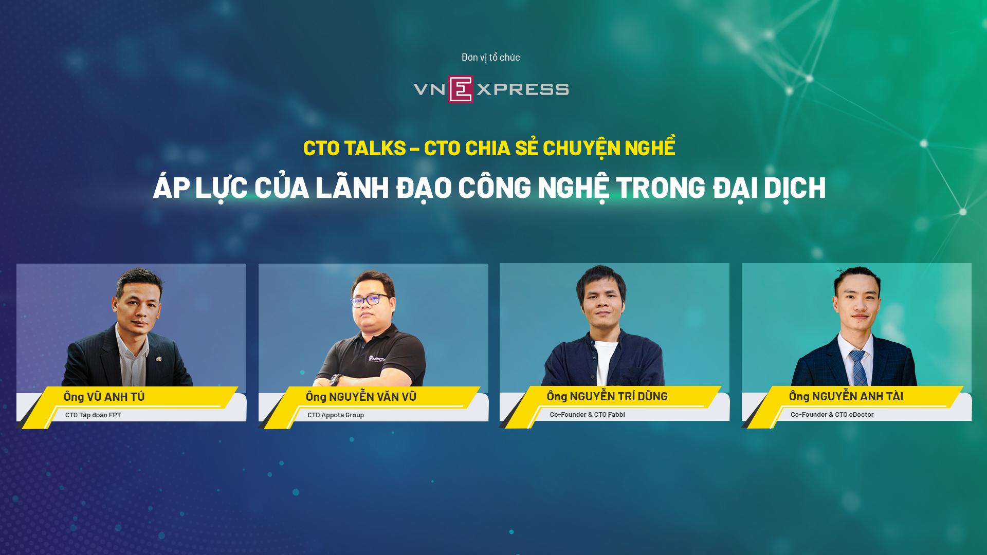 CTO Talk Áp lực lãnh đạo công nghệ